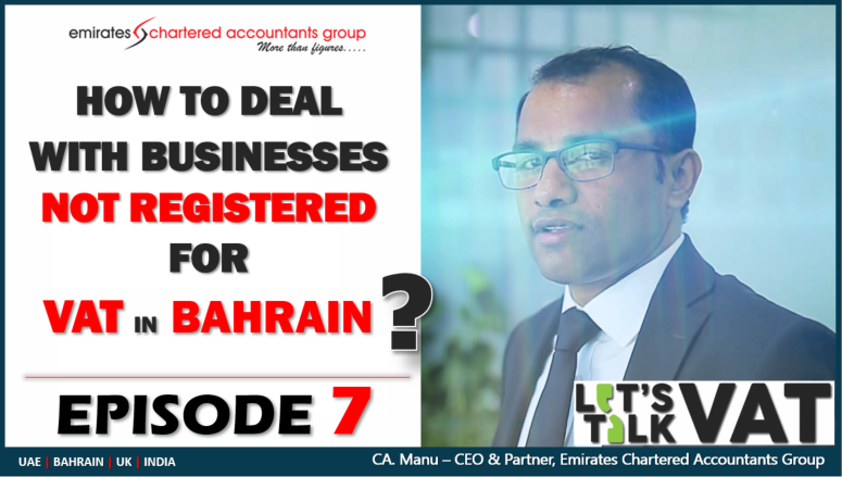 How to deal Business not Registered in Bahrain VAT Law