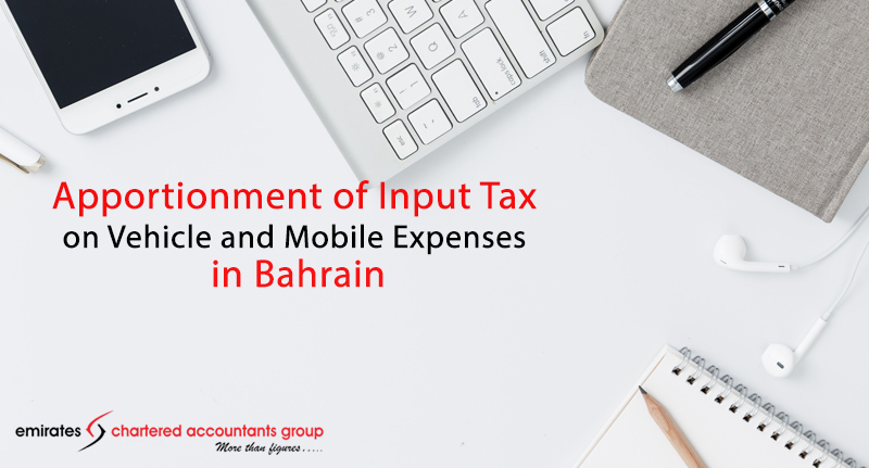 Apportionment-of-Input-Tax-on-Vehicle-and-Mobile-Expenses-in-Bahrain