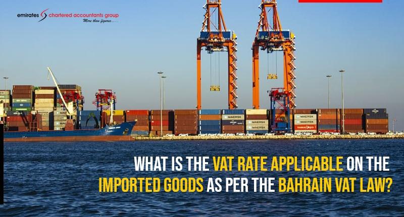 import of goods under Bahrain vat
